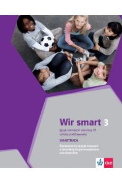 Wir smart 3 Smartbuch + DVD. Język niemiecki. Rozszerzony zeszyt ćwiczeń. Klasa 6 szkoły podstawowej. Nowa Podstawa Programowa