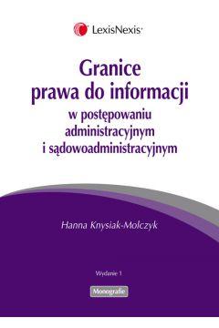 Granice prawa do informacji  w postępowaniu administracyjnym i sądowoadministracyjnym