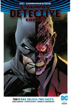 Dwa oblicza Two-Face`a. Batman Detective Comics. Tom 9