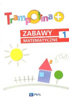 Trampolina+ Zabawy matematyczne 1 PWN