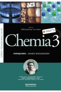 Odkrywamy na nowo. Chemia 3. Podręcznik. Zakres rozszerzony. Szkoły ponadgimnazjalne
