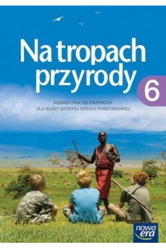 Przyroda SP  6 Na tropach przyrody Podr. NE