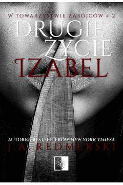 Drugie życie Izabel. W towarzystwie zabójców. Tom 2