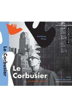 Le Corbusier. Architekt jutra
