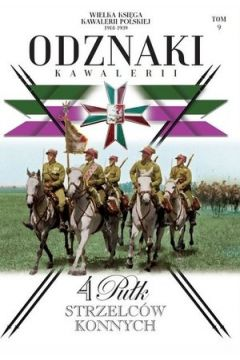 Wielka Księga Kawalerii Polskiej 1918-1939 Odznaki Kawalerii Tom 9