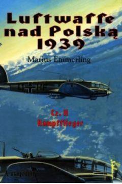 Luftwaffe nad Polską 1939. Część II. Kampfflieger
