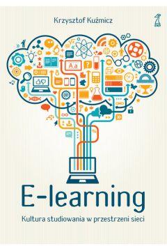E-learning. Kultura studiowania w przestrzeni sieci