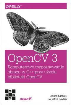 OpenCV 3. Komputerowe rozpoznawanie obrazu w C++..