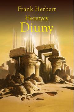 Kroniki Diuny T.5 Heretycy Diuny