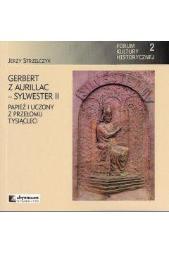 Gerbert z Aurillac Sylwester II Papież i uczony z przełomu tysiąclecia