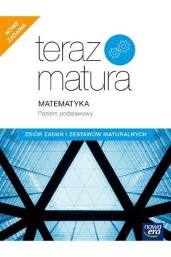 Teraz matura 2020. Matematyka. Zbiór zadań i zestawów maturalnych. Poziom podstawowy