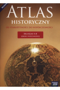 Od starożytności do współczesności. Atlas historyczny. Klasa 5-8. Szkoła podstawowa