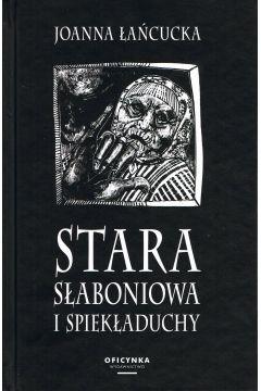 Stara Słaboniowa i spiekładuchy (wyd. 2021)