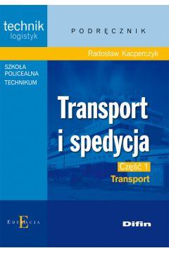 Technik.. Transport i spedycja cz. 1 Transport