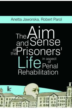 The aim and sense of the prisoners` life in aspect of penal rehabilitation