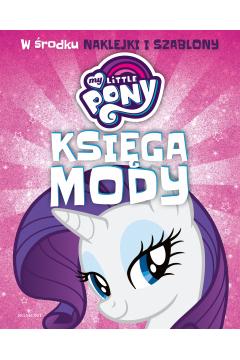 My Little Pony. Księga mody.