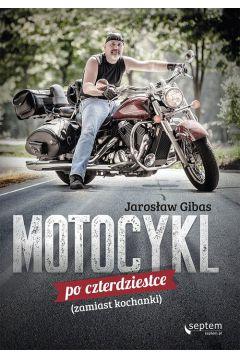 Motocykl po czterdziestce zamiast kochanki