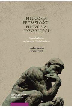 Filozofia przeszłości filozofia przyszłości