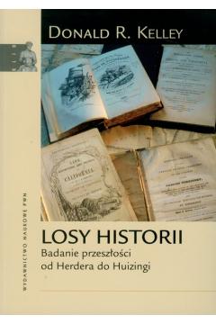 Losy historii. Badanie przeszłości od Herdera do Huizingi