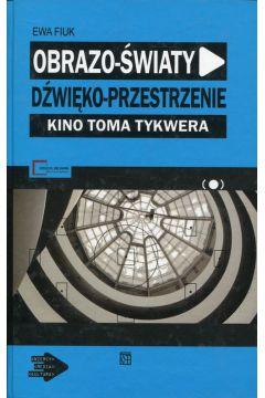 Obrazo-światy dźwięko-przestrzenie Kino Toma Tykwera