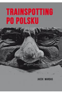 Trainspotting po polsku