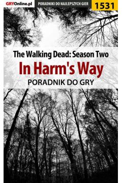 The Walking Dead: Season Two - In Harm's Way - poradnik do gry