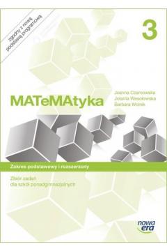 MATeMAtyka 3. Zbiór zadań dla szkół ponadgimnazjalnych. Zakres podstawowy i rozszerzony