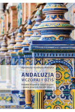 Andaluzja wczoraj i dziś. Południe Hiszpanii w czasach kryzysu - geneza, przyczyny, kierunki zmian