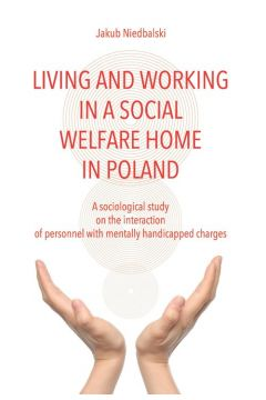 Living and Working in a Social Welfare Home in Poland