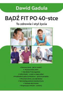 Bądź fit po 40! To zdrowie i styl życia