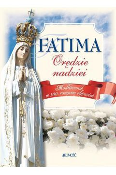 Fatima orędzie nadziei. Modlitewnik