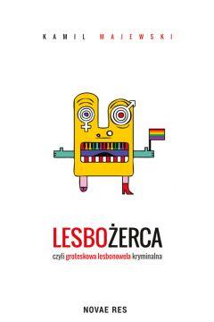 Lesbożerca czyli groteskowa lesbonowela kryminalna