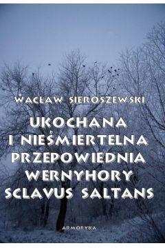 Ukochana i nieśmiertelna. Przepowiednia Wernyhory, Sclavus saltans - wspomnienie z Syberii