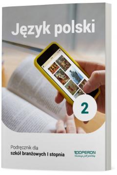Język polski 2. Podręcznik. Szkoła branżowa I stopnia
