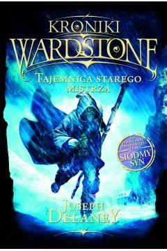 Kroniki Wardstone, tom 3. Tajemnica starego mistrza