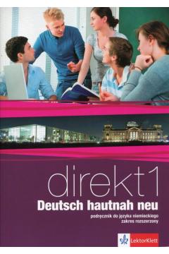 Direkt 1 Deutsch hautnah neu. Język niemiecki. Podręcznik wieloletni + CD do 1 klasy liceum i technikum. Zakres rozszerzony
