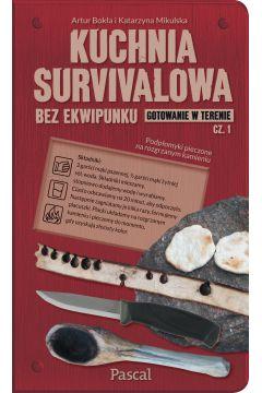 Kuchnia survivalowa bez ekwipunku. Gotowanie w terenie. Część 1