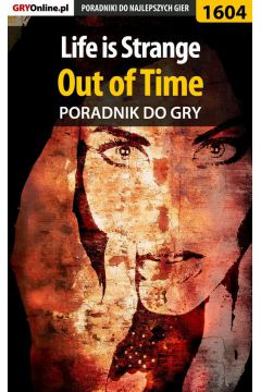 Life is Strange - Out of Time - poradnik do gry