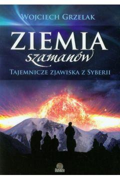 Ziemia szamanów. Tajemnicze zjawiska z Syberii