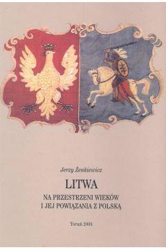 Litwa na przestrzeni wieków i jej powiązania z Polską