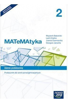 MATeMAtyka 2. Podręcznik dla szkół ponadgimnazjalnych. Zakres podstawowy