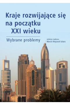 Kraje rozwijające się na początku XXI wieku Wybrane problemy