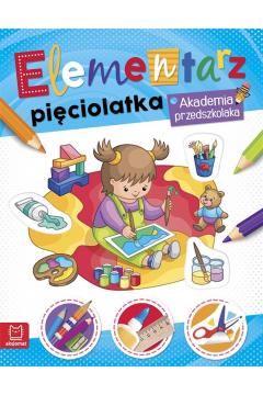 Elementarz pięciolatka. Akademia przedszkolaka