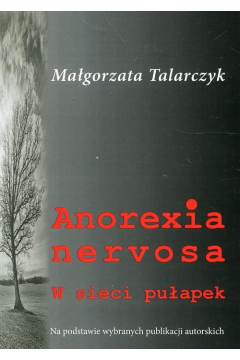 Anorexia nervosa. W sieci pułapek