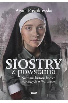 Siostry z powstania. Nieznane historie kobiet walczących o Warszawę