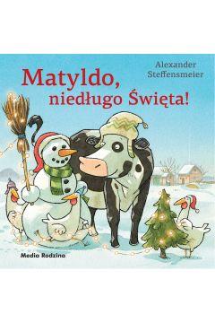 Matyldo, niedługo święta!