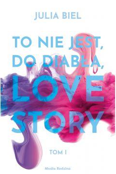 To nie jest, do diabła, love story! Tom 1