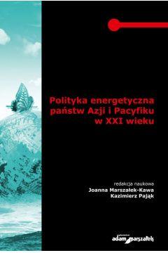 Polityka energetyczna państw Azji i Pacyfiku w XXI wieku