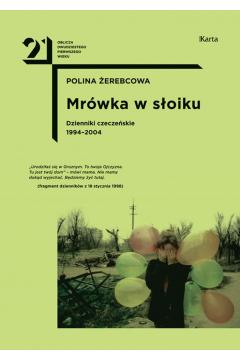 Mrówka w słoiku. Dzienniki czeczeńskie 1994-2004