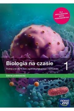 Biologia na czasie 1. Podręcznik dla liceum i technikum. Zakres podstawowy